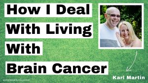 Living with Brain Cancer