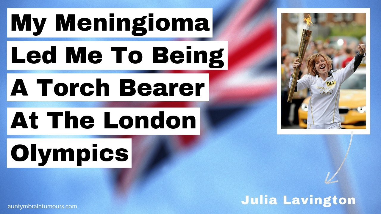 My Meningioma Led Me To Being A Torch Bearer At The London Olympics