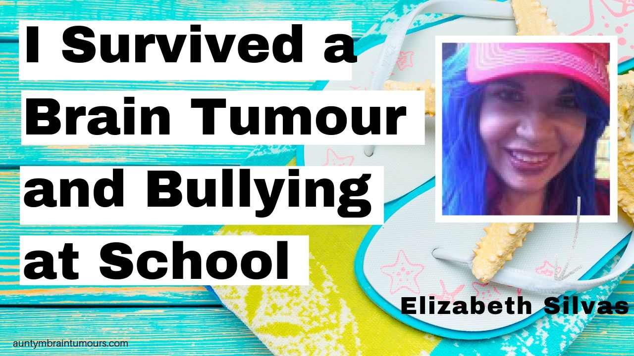 Surviving a Brain Tumour and Bullying