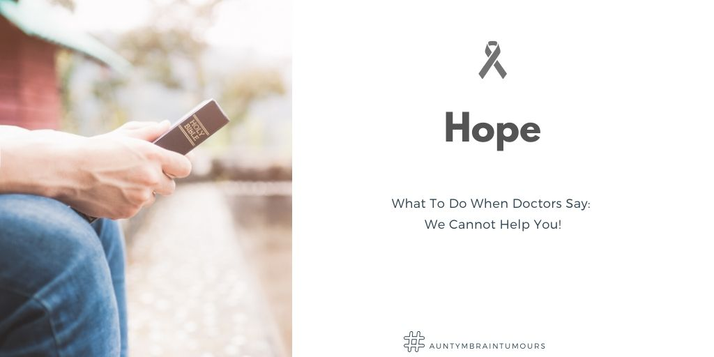 What To Do When Doctors Say We Cannot Help You
