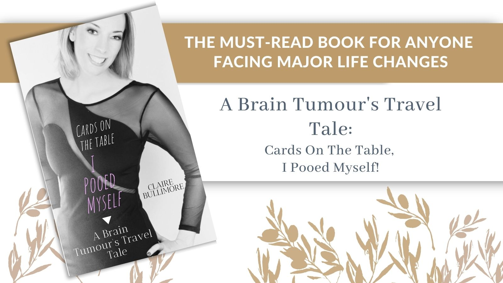 A Brain Tumour's Travel Tale: Cards On The Table, I Pooed Myself Book by Claire Bullimore