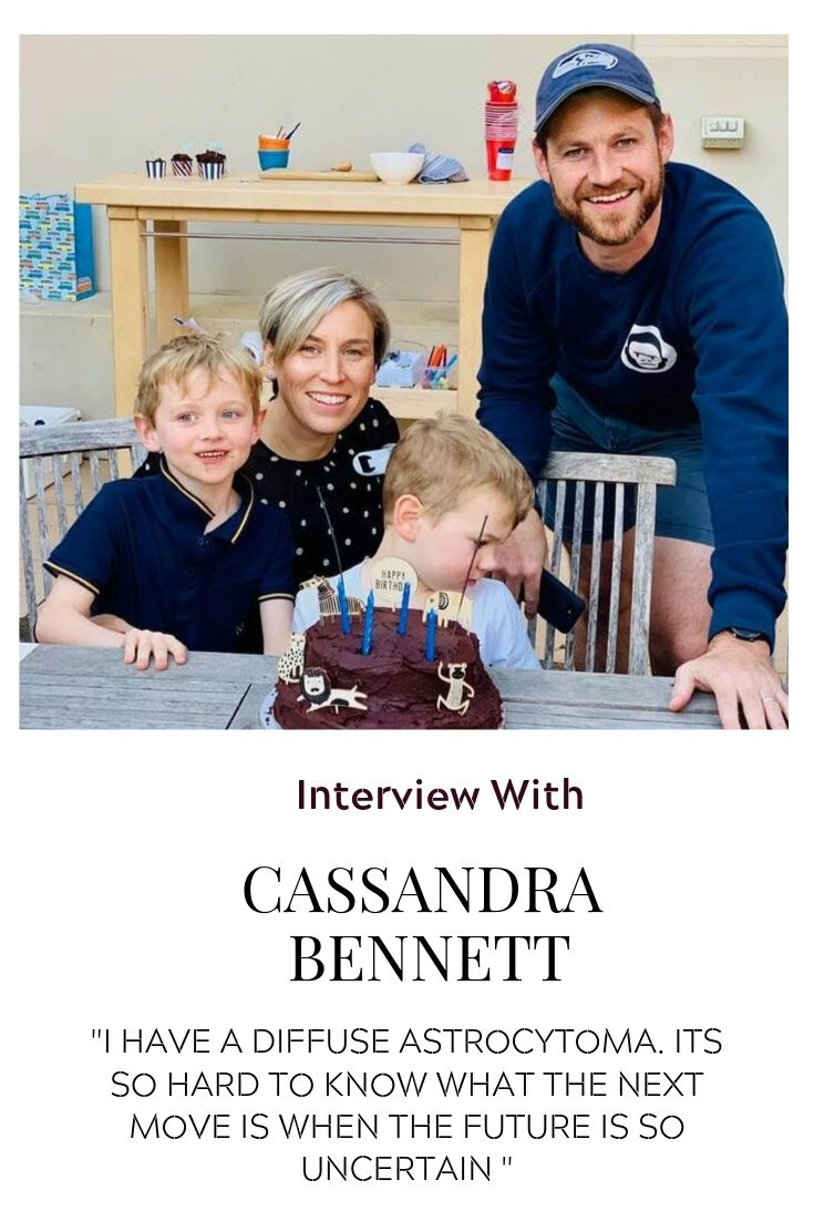 Cassandra Bennett mother-of-two, went from having a headache to brain cancer. It is a Diffuse Astrocytoma Grade 2