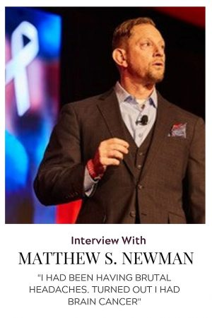 Matthew Newman was having brutal headaches. Turned out it was Brain Cancer