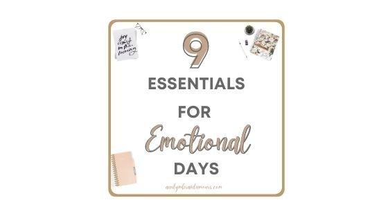 Essentials For Emotional Days