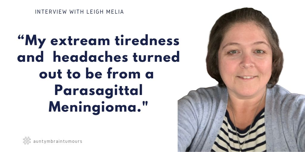 Leigh Melia was diagnosed with a Meningioma