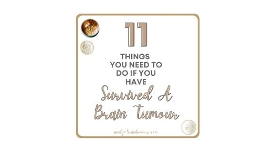 11 Things You Need To Do If You Have Survived A Brain Tumour