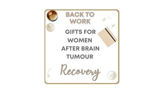 Here is the best back to work gifts after brain tumour recovery