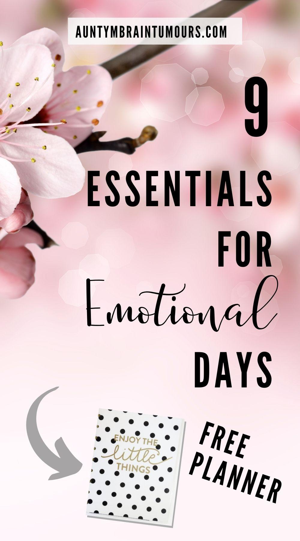 9 Essentials for emotional days