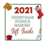 Christmas 2021 Home and Garden Gift Guide