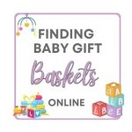 Finding Baby Gift Baskets Online