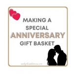 Making a Special Anniversary Gift Basket